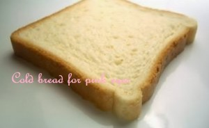 Cold Bread for pink eye
